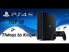 TOP 10 Things To Know About PS4 PRO