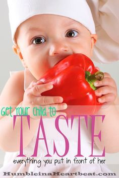 Children need to tas     Children need to taste new foods several times before they start to like them. Getting them to taste new foods can be a challenge, so here are 4 things you can do to help your child be open to the idea of new foods.
