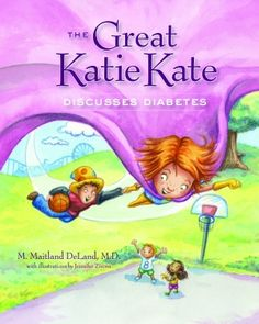 The Great Katie Kate Discusses Diabetes by M. Maitland DeLand Hardcover) for sale online The Great, Child Life Specialist, Diabetes In Children, School Tool, Diabetes Management, Type 1 Diabetes, Art Therapy, Pediatrics, Blog