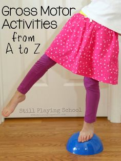 Active Games for Kids: 26 Fun Gross Motor Ideas from A to Z from Still Playing School