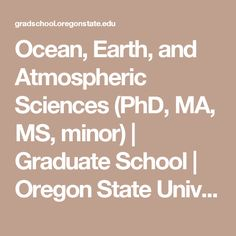 Ocean, Earth, and Atmospheric Sciences (PhD, MA, MS, minor) | Graduate School | Oregon State University