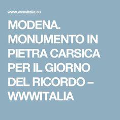 MODENA. MONUMENTO IN PIETRA CARSICA PER IL GIORNO DEL RICORDO – WWWITALIA
