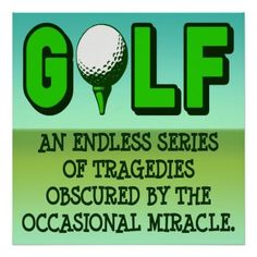 Expert Golf Tips For Beginners Of The Game. Golf is enjoyed by many worldwide, and it is not a sport that is limited to one particular age group. Not many things can beat being out on a golf course o Golf Quotes, Funny Quotes, Humor Quotes, Golf Sayings, Card Sayings, Short Sayings, Quotable Quotes, Motivational Quotes, Thema Golf