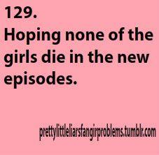 Pretty Little Liars Fan Girl Problems #129