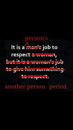 Stop sexism respect people! Great Quotes, Me Quotes, Inspirational Quotes, Love People Quotes, Qoutes, The Words, In Kindergarten, Inspire Me, In This World