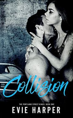 Collision by @evieharper_auth #FREE #Romance #Suspense #Book #5Stars #BestSeller #MustRead https://vanessakingsbooks.com/2017/03/24/collision-portland-street-kings-book-1/?preview_id=4679&preview_nonce=1c2b8be8c8