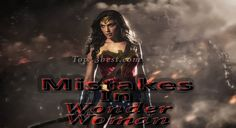 All Silly Mistakes In Wonder Woman Movie –Gal Gadot & Chris Pine