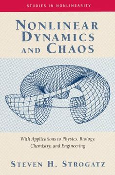 Nonlinear Dynamics And Chaos: With Applications To Physics, Biology, Chemistry, And Engineering (Studies in Nonlinearity), a book by Steven H. Writing A Book Review, Most Popular Books, Book Images, Free Books, Textbook, Biology, Books Online, Chemistry, Physics