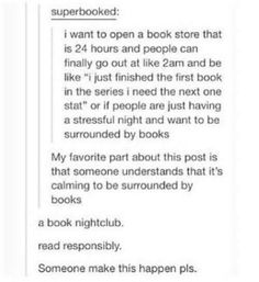 I can totally see someone building a book fort and being in it