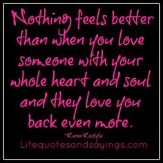 Nothing feels better then when you love someone with your whole heart and soul. Love Is, When You Love, Love You More, Love Of My Life, In This World, Just For You, Crazy Life, Happy Love Quotes, Soulmate Love Quotes