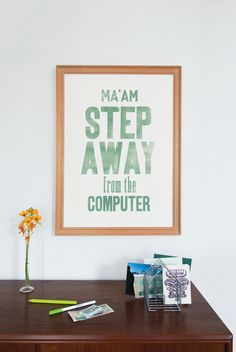 Ma'am step away from the computer green  Letterpress von LaFarme, $74.90