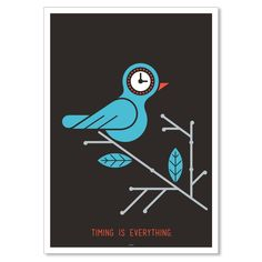 Timing Is Everything Print by Kronk Tech Accessories, Fashion Accessories, Graphic Prints, Graphic Design, Timing Is Everything, Fresh Outfits, Inspirational Posters, Buy Shoes, Bird Art