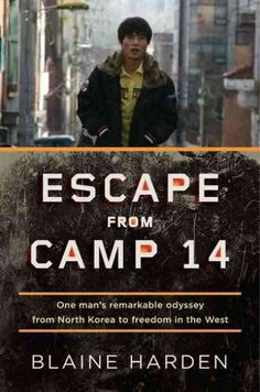 Blaine Harden: Escape from Camp 14