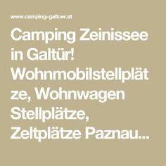Camping Zeinissee in Galtür! Wohnmobilstellplätze, Wohnwagen Stellplätze, Zeltplätze Paznaun und Montafon!