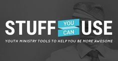 Youth Group Games and Student Ministry Games - Stuff You Can Use