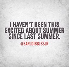 I haven't been this excited about summer since last summer haha Earl Dibbles Jr knows what's up