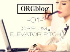 Sernaiotto | ORGblog #01: Aprenda a criar um elevator pitch para o seu blog
