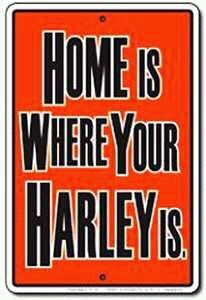 Home is where my Harley is ;)