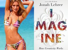 "i'd like to read this...  The book: Imagine by Jonah Lehrer  The first sentence: ""Bob Dylan looks bored.""  The cover designers: Martha Kennedy & Yulia Brodskaya  The bikini: Tie-dye triangle top by Cia Maritima at Victoria's Secret. Top for $35.99."