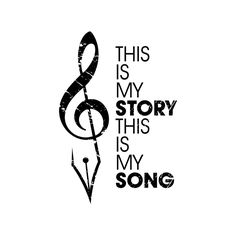 """""""This is my story, this is my song, praising my Saviour, all the day long!"""" - Blessed Assurance"""