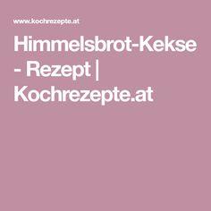 Himmelsbrot-Kekse - Rezept   Kochrezepte.at