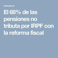El 68% de las pensiones no tributa por IRPF con la reforma fiscal