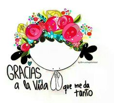 Gracias a la vida... Sweet Quotes, Cute Quotes, Mexican Fiesta Party, Create Drawing, Silhouette Curio, Spanish Art, Love Phrases, Life Words, Cute Memes