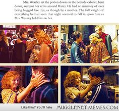 Mrs. Weasley's mothering relationship with Harry never seems to get enough attention. That was one of the most heartwarming moments between the two of them. I tear up every time when I read this excerpt.