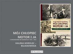 """Kilka słów o książce Haliny Korolec-Bujakowskiej """"Mój chłopiec, motor i ja"""""""