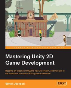 Mastering Unity 2D Game Development | PACKT Books
