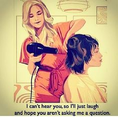 Just smile and nod. #LOL #HairstylistProblems #BeautyLaunchpad