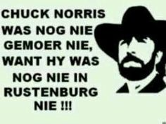 Rustenburg Chuck Norris, My Roots, Afrikaans, South Africa, Memes, Funny, Quotes, Qoutes, Funny Parenting