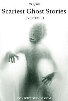 21 of the Scariest Ghost Stories Ever Told #paranormal