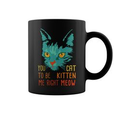 Mug cat kitten meow Grandpa Grandma Dad Mom Girl Boy Guy Lady Men Women Man Woman Pet Cat Meow Lover