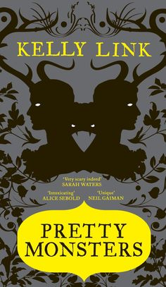 Pretty Monsters by Kelly Link (eBook ISBN 9781847678201) book cover