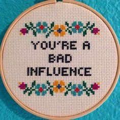 Pattern: Cross Stitch You're A Bad Influence by StitchBitchDarling