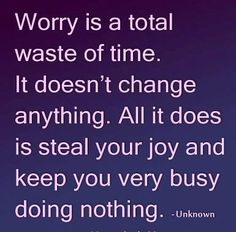 "images quotes about time | Savvy Quote: ""Worry is a Total Waste of Time...The Savvy Sistah"