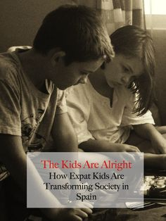 The Kids Are Alright Read about how expat kids are changing the world. Taken from the last issue of the Spanish Property Magazine. New issue coming out very soon.
