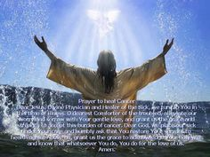 Jesus Prayer | Prayer to heal Cancer Dear Jesus, Divine Physician and Healer of the ...