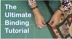 The Ultimate Quilt Binding Tutorial-very simply explained...a beginner like me can do this!