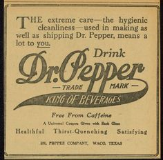 The original Dr Pepper newspaper ad with the King of Beverages slogan..Dr Pepper was invented in Waco,Texas in 1885.