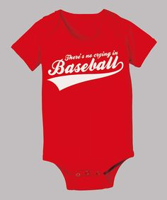 Look what I found on #zulily! Red 'There's No Crying in Baseball' Bodysuit - Infant by KidTeeZ #zulilyfinds