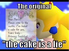 The Original 'cake is a lie'? #Portal #Mario - AHAHAHA! This is so true and so funny, I can't BREATHE!