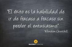 """""""El éxito es la habilidad de ir fracaso a fracaso sin perder el entusiasmo."""" - Winston Churchill http://maximopotencial.com/citas/blog/"""