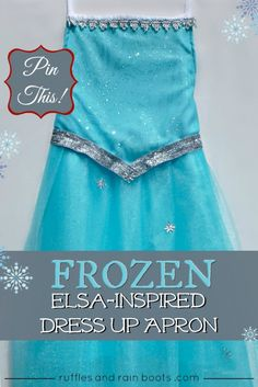 FROZEN-Inspired Queen Elsa Dress Up Apron Tutorial - seven thirty three (also has a tutorial for a Princess Anna Dress Up Apron) super cute and easy.