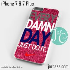 nike every damn day pink glitter Phone case for iPhone 7 and 7 Plus