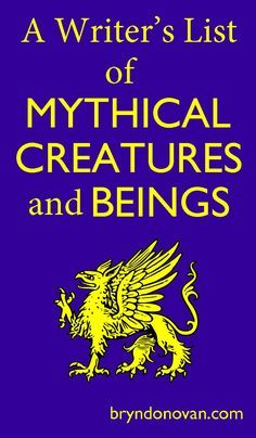 A Writer's List of Mythical Creatures and Beings. With so many beings to choose from its a wonder why so many YA books use the same creatures. But whatever is popular I guess. Choose a creature from this list and write about them.