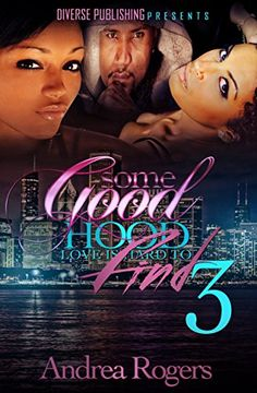 Some Good Hood Love is Hard to Find 3 by Andrea Rogers http://www.amazon.com/dp/B019YZ9OYY/ref=cm_sw_r_pi_dp_iCkHwb0WBE6RC