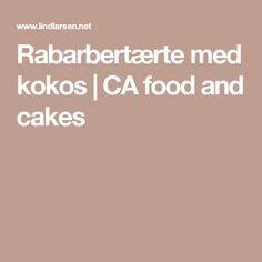 Rabarbertærte med kokos | CA food and cakes