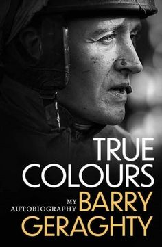 Buy True Colours: My Autobiography by  Barry Geraghty and Read this Book on Kobo's Free Apps. Discover Kobo's Vast Collection of Ebooks and Audiobooks Today - Over 4 Million Titles!